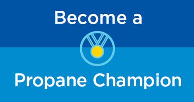 Become a Propane Champion